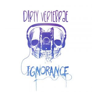 Dirty Vertebrae - Ignorance
